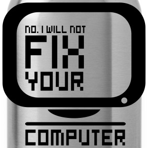I will not fix your computer T-skjorter - Drikkeflaske