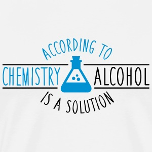 According to chemistry, Alcohol is a solution Tank Tops - Männer Premium T-Shirt
