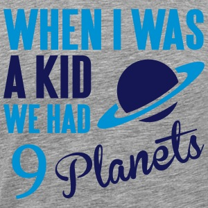 When I was a kid, we had 9 Planets Tank Tops - Männer Premium T-Shirt