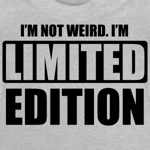 I'm not weird, I'm limited edition Tee shirts - T-shirt Bébé