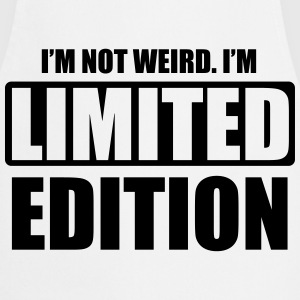 I'm not weird, I'm limited edition T-shirts - Forklæde