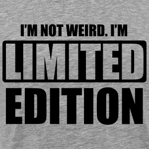 I'm not weird, I'm limited edition Sweat-shirts - T-shirt Premium Homme