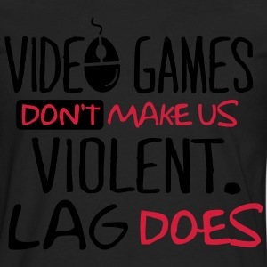 Video Games don't make us violent. Lag does! T-Shirts - Männer Premium Langarmshirt