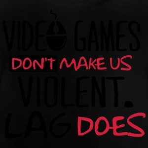 Video Games don't make us violent. Lag does! Camisetas - Camiseta bebé