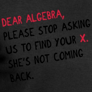 Dear algebra - stop asking us to find your X T-shirts - Herresweatshirt fra Stanley og Stella