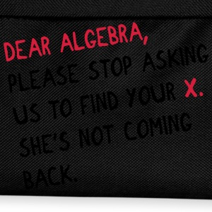 Dear algebra - stop asking us to find your X T-shirts - Rygsæk til børn
