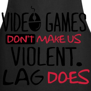 Video Games don't make us violent. Lag does! T-shirts - Forklæde