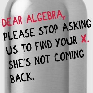 Dear algebra - stop asking us to find your X Koszulki - Bidon
