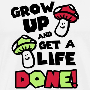 Grow up and get a life! Débardeurs - T-shirt Premium Homme