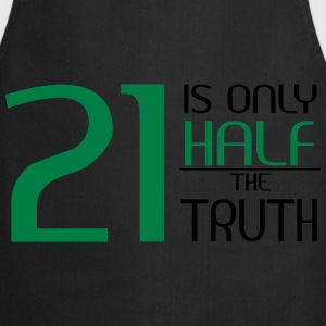 21 is only half the truth Pullover & Hoodies - Kochschürze