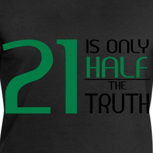 21 is only half the truth T-shirts - Herresweatshirt fra Stanley og Stella