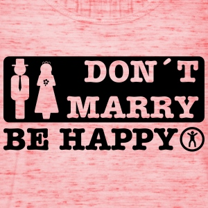 don´t marry be happy T-Shirts - Women's Tank Top by Bella