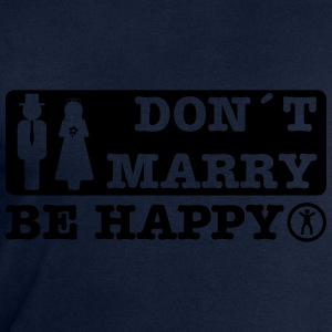 don´t marry be happy T-Shirts - Men's Sweatshirt by Stanley & Stella