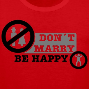 don´t marry be happy T-Shirts - Men's Premium Tank Top