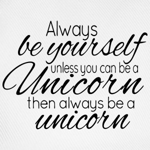 Always be a Unicorn Long Sleeve Shirt - Baseball Cap
