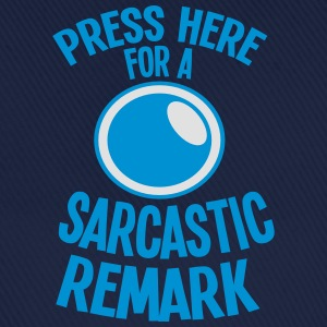 Press here for a SARCASTIC REMARK  Aprons - Baseball Cap
