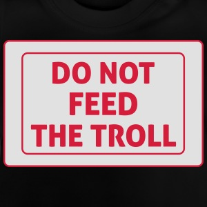 Do Not Feed The Troll Tee shirts - T-shirt Bébé