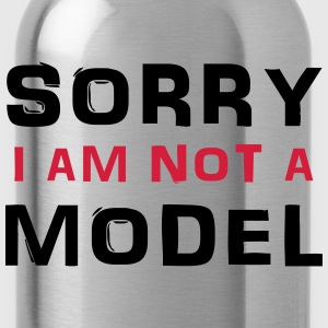 Sorry I am not a model T-shirts - Drikkeflaske