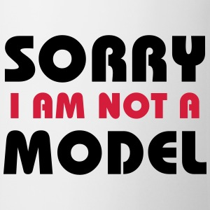 Sorry I am not a model T-shirts - Kop/krus