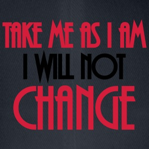 Take me as I am - I will not change T-shirts - Flexfit basebollkeps