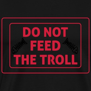 Do Not Feed The Troll Sweaters - Mannen Premium T-shirt