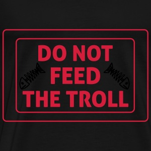 Do Not Feed The Troll Tops - Men's Premium T-Shirt