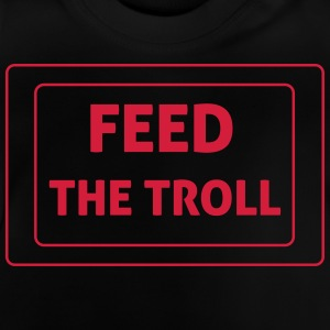 Feed The Troll Tee shirts - T-shirt Bébé