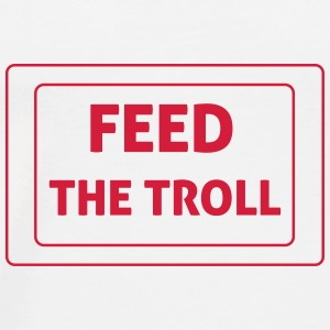 Feed The Troll Bottles & Mugs - Men's Premium T-Shirt