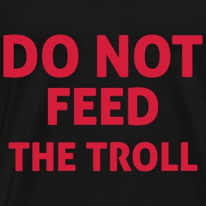 Do Not Feed The Troll Hoodies & Sweatshirts - Men's Premium T-Shirt