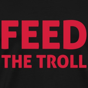 Feed The Troll Tops - Männer Premium T-Shirt