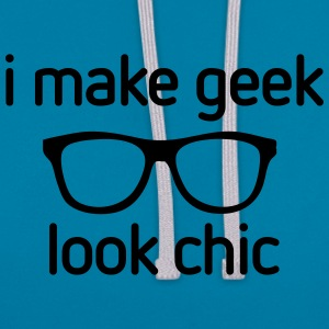I make Geek look Chic T-shirts - Contrast hoodie