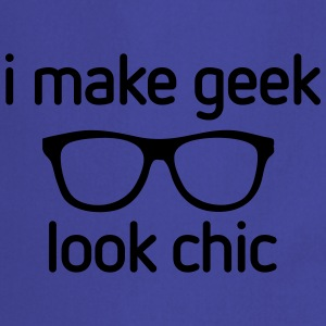I make Geek look Chic T-shirts - Keukenschort