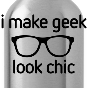 I make Geek look Chic T-shirts - Drinkfles