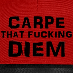 Carpe that fucking diem T-Shirts - Snapback Cap