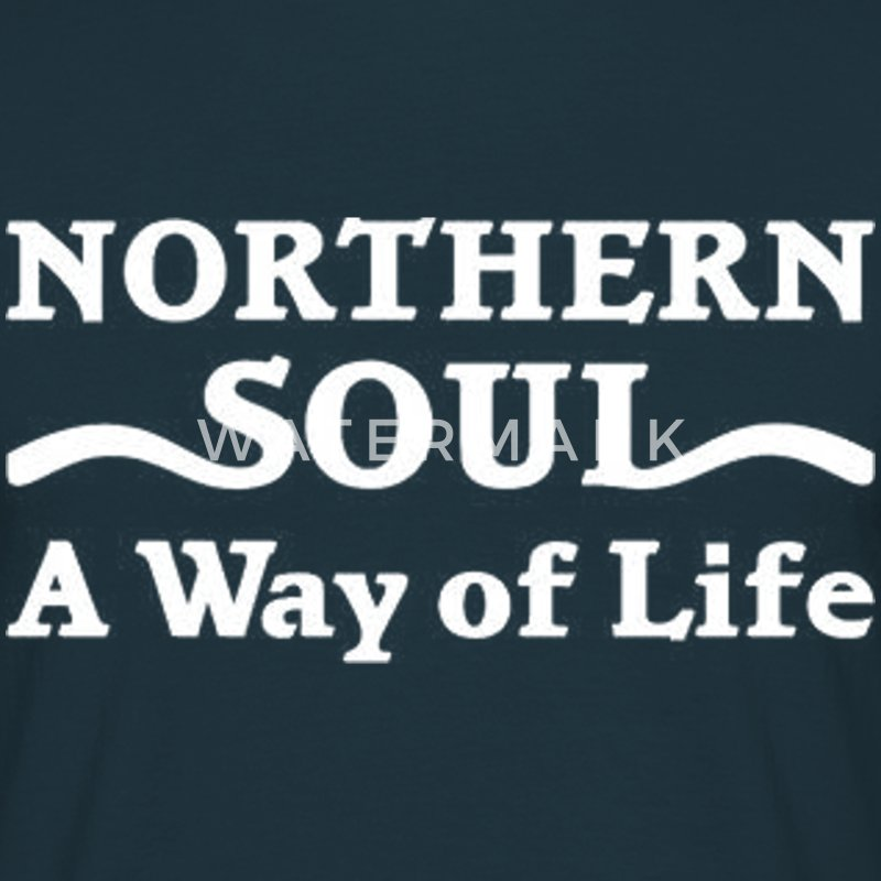 Northern Soul Way of Life T-Shirts - Men's T-Shirt