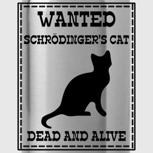 Wanted Schrödinger's Cat - Dead And Alive Magliette - Borraccia