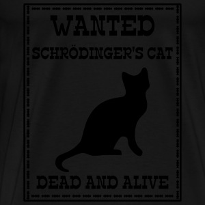 Wanted Schrödinger's Cat - Dead And Alive Toppar - Premium-T-shirt herr