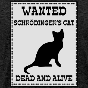 Wanted Schrödinger's Cat - Dead And Alive Tröjor - Premium-T-shirt herr