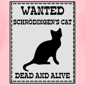 Wanted Schrödinger's Cat - Dead And Alive Felpe - Maglietta Premium da donna