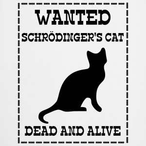 Wanted Schrödinger's Cat - Dead And Alive Tee shirts - Tablier de cuisine