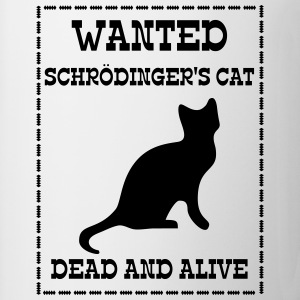 Wanted Schrödinger's Cat - Dead And Alive Felpe - Tazza