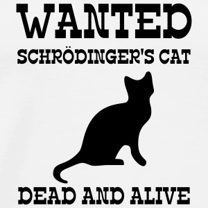 Wanted Schrödinger's Cat - Dead And Alive Krus & tilbehør - Herre premium T-shirt