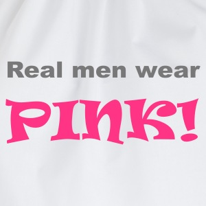 Real men wear pink! - Turnbeutel