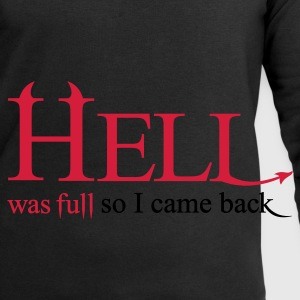 Hell was full so I came back - Männer Sweatshirt von Stanley & Stella