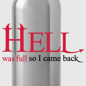 Hell was full so I came back - Trinkflasche