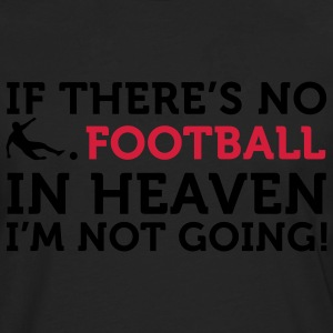 Football - In Heaven (2c) Camisetas - Camiseta de manga larga premium hombre