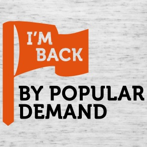 I'm back by popular demand 2 (2c) T-Shirts - Women's Tank Top by Bella