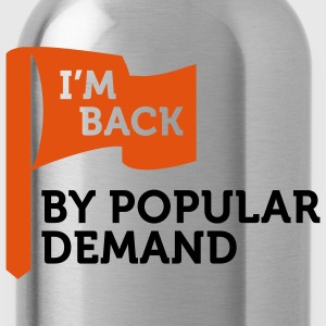 I'm back by popular demand 2 (2c) T-Shirts - Water Bottle