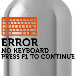 Error No Keyboard 2 (2c) T-Shirts - Water Bottle