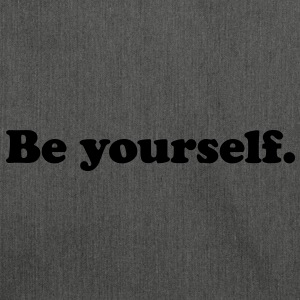be yourself T-Shirts - Shoulder Bag made from recycled material